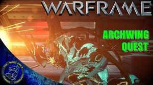 Warframe Update 15 ARCHWING Quest Walkthrough