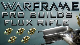 Warframe Flux Rifle Pro Builds 5 Forma Update 12.4