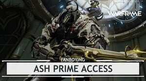 Warframe Fanboying Over Ash Prime Access
