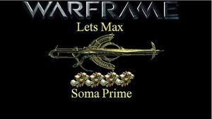 Lets Max (Warframe) E15 - Soma Prime & 75 Plat Code Winner!