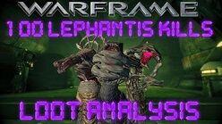 Warframe - Loot From 100 Lephantis Kills