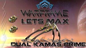 Lets Max (Warframe) E89 - Dual Kamas Prime
