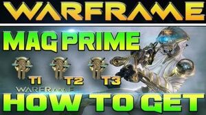 Warframe Mag Prime -How to get
