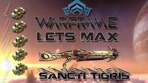Lets Max (Warframe) 90 - Sancti Tigris