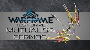 Warframe Test Drive Mutualist Cernos