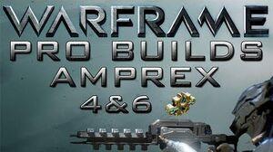 Warframe Amprex Pro Builds 4 & 6 Forma Update 13.2
