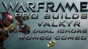 Warframe Valkyr Dual Ichor Wombo Combo Pro Builds 1 Forma Update 13