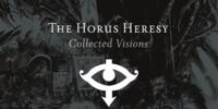 The Horus Heresy: Collected Visions (Omnibus)