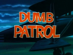 Dumb Patrol Title Card