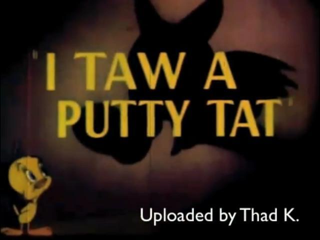 File:I-taw-a-putty-tat.jpg