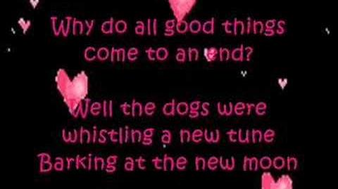 All Good Things ( Come To An End ) with lyrics