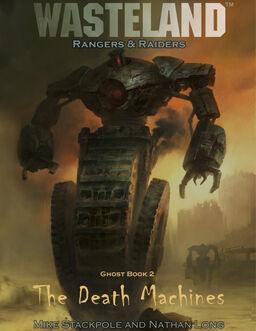 Wasteland Rangers & Raiders - Ghost Book 2 – Death Machines