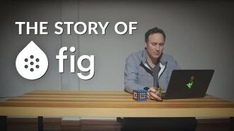 Fig Crowdfunding - The Story of Fig