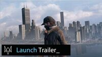 Watch Dogs - Launch Trailer