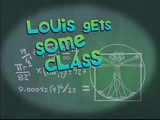 File:Louis Gets Some Class Title Card.PNG