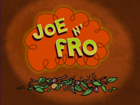 Joe N Fro Title Card