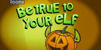 Be True to Your Elf