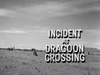 Incident at Dragoon Crossing