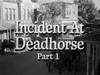 Incident at Deadhorse - Part 1