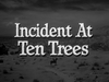 Incident at Ten Trees