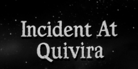 Incident at Quivira