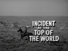 Incident at the Top of the World
