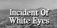 Incident of White Eyes