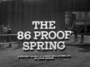 The 86 Proof Spring