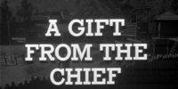 A Gift from the Chief