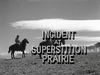 Incident at Superstition Prairie