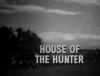 House of the Hunter