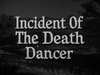 Incident of the Death Dancer