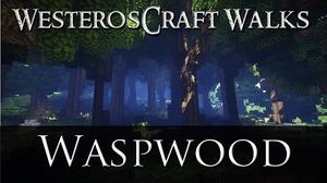 WesterosCraft Walks Episode 6 The Waspwood