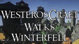 Westeroscraft Walks Winterfell