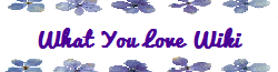 File:What You Love Wiki.png
