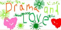 Drama and Love