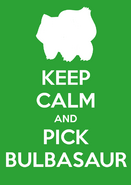Keep calm and pick bulbasaur by slamtackle-d4tl9aw