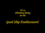 It'saChristmasParty,ontheGoodshipFeathersword-1999SongTitle