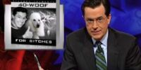 Stephen Colbert's Formula 40-Woof