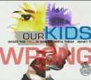 Our Kids: What the Hell Is Wrong with Them?