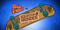 Squatch Grinder