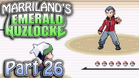 Pokemon Emerald Nuzlocke, Part 26 Dueling Daddy to the Death!