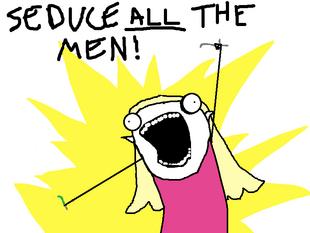 Seduce all the mens