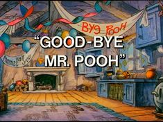 Good-bye Mr. Pooh