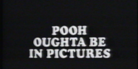 Pooh Oughta Be In Pictures