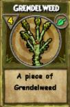 Grendelweed