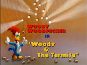 Woody & The Termite