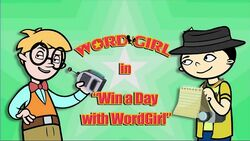 Win a Day with WordGirl titlecard