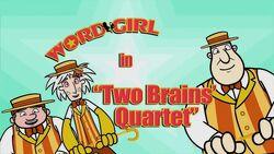 Two Brains Quarter titlecard