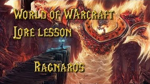 World of Warcraft lore lesson 41 Ragnaros